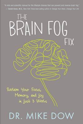 Brain Fog Fix by Dr Mike Dow