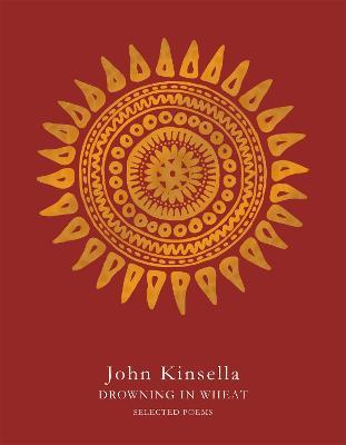 Drowning in Wheat by John Kinsella