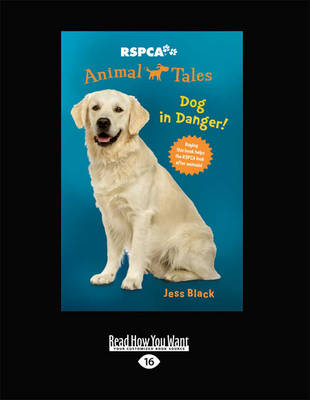 RSPCA Animal Tales 5: Dog in Danger by Jess Black