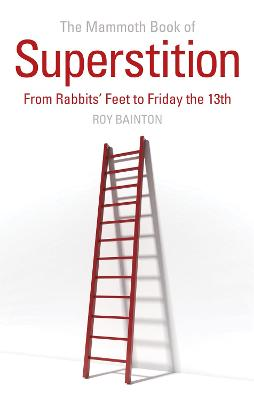 The Mammoth Book of Superstition by Roy Bainton