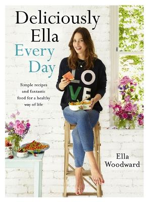 Deliciously Ella Every Day by Ella Mills Woodward