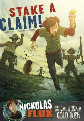 Stake a Claim!: Nickolas Flux and the California Gold Rush book