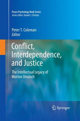 Conflict, Interdependence, and Justice by Peter T. Coleman