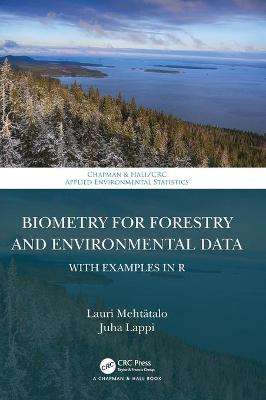 Biometry for Forestry and Environmental Data: With Examples in R book