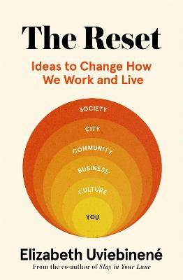 The Reset: Ideas to Change How We Work and Live by Elizabeth Uviebinene