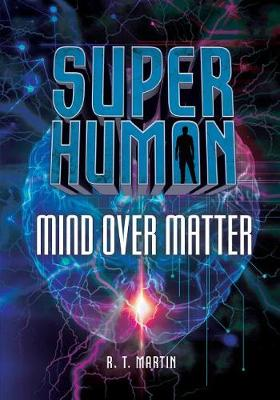 Mind Over Matter by T., Martin R.