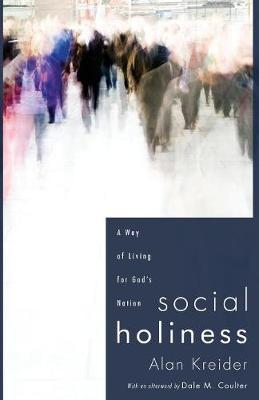 Social Holiness by Alan Kreider