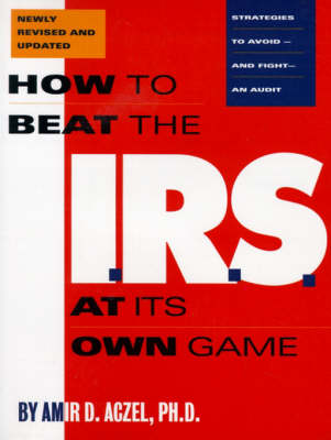 How to Beat the I.R.S. at its Own Game book