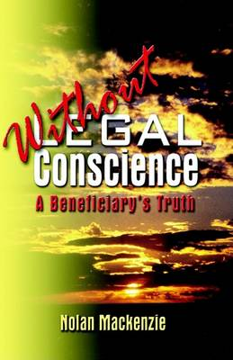 Without Legal Conscience by Nolan MacKenzie