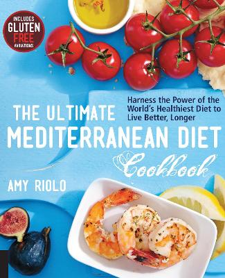 The Ultimate Mediterranean Diet Cookbook by Amy Riolo