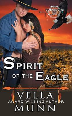 Spirit of the Eagle (the Soul Survivors Series, Book 2) by Vella Munn