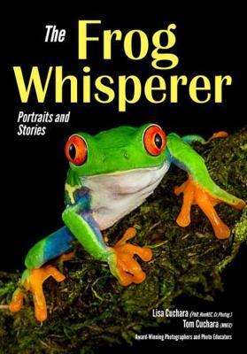 The Frog Whisperer by Tom Cuchara