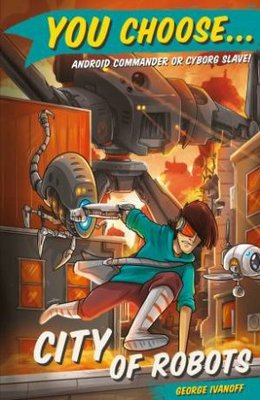 You Choose 12: City of Robots by George Ivanoff
