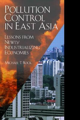 Pollution Control in East Asia by Michael T. Rock