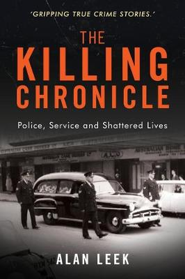 The Killing Chronicle: Police Service and Shattered Lives book