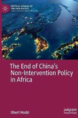 The End of China's Non-Intervention Policy in Africa by Obert Hodzi