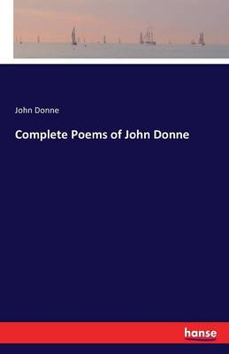 Complete Poems of John Donne by John Donne