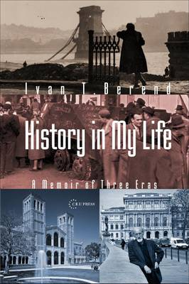 History in My Life by Ivan T. Berend