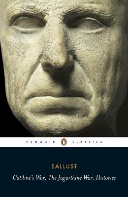 Catiline's War, The Jugurthine War, Histories by Sallust