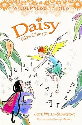Daisy Takes Charge: Wilderness Fairies: Book Three book