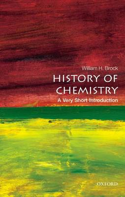 The History of Chemistry: A Very Short Introduction by Professor William H. Brock