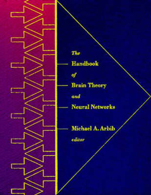 The Handbook of Brain Theory and Neural Networks by Michael A. Arbib