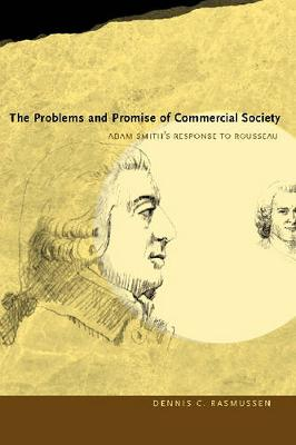 Problems and Promise of Commercial Society by Dennis C. Rasmussen