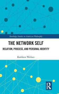 The Network Self: Relation, Process, and Personal Identity book