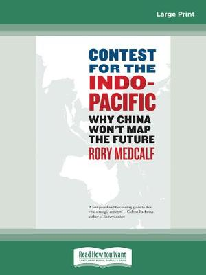 Contest for the Indo Pacific: Why China Won't Map the Future book
