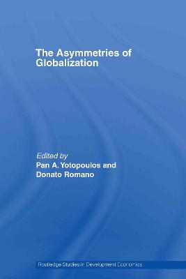 The Asymmetries of Globalization by Pan Yotopoulos