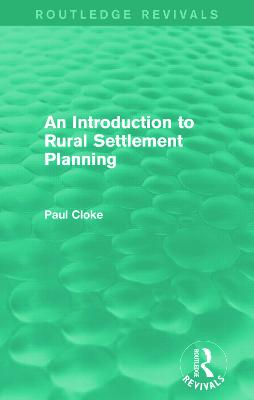 An Introduction to Rural Settlement Planning by Paul Cloke
