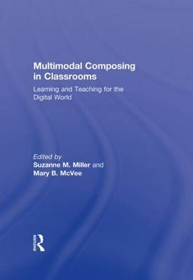 Multimodal Composing in Classrooms by Suzanne M. Miller