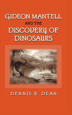 Gideon Mantell and the Discovery of Dinosaurs book