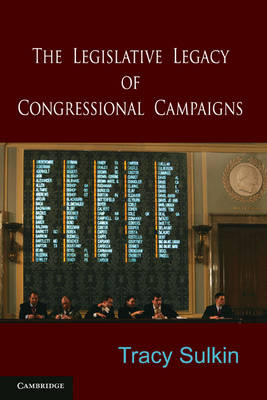 The Legislative Legacy of Congressional Campaigns by Tracy Sulkin