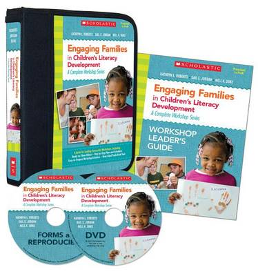 Engaging Families in Children's Literacy Development: A Complete Workshop Series by Nell Duke