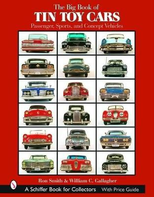 The Big Book of Tin Toy Cars: Passenger, Sports, and Concept Vehicles by Ron Smith