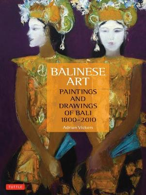 Balinese Art by Adrian Vickers