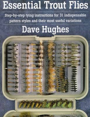 Essential Trout Flies by Dave Hughes
