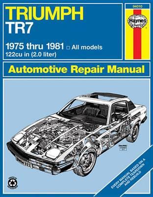 Triumph TR7 1975-82 Owner's Workshop Manual by J. H. Haynes