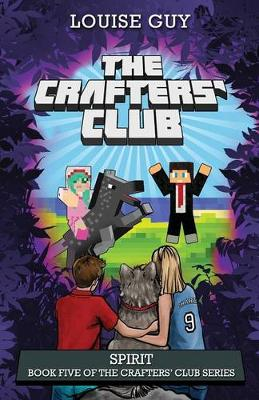 The Crafters' Club Series: Spirit by Louise Guy