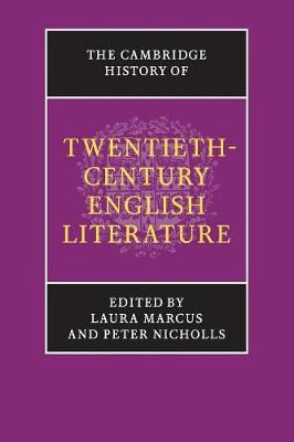 The Cambridge History of Twentieth-Century English Literature by Laura Marcus