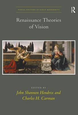 Renaissance Theories of Vision by John Shannon Hendrix