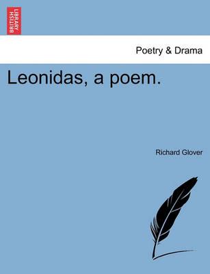 Leonidas, a Poem. by Senior Lecturer Richard Glover
