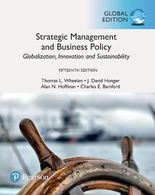 Strategic Management and Business Policy: Globalization, Innovation and Sustainability, Global Edition by Thomas L. Wheelen