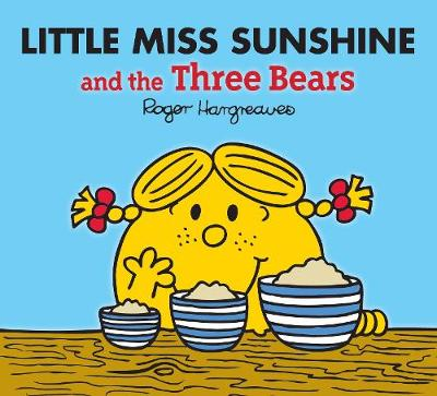 Little Miss Sunshine and the Three Bears by Adam Hargreaves