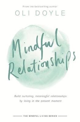 Mindful Relationships by Oli Doyle