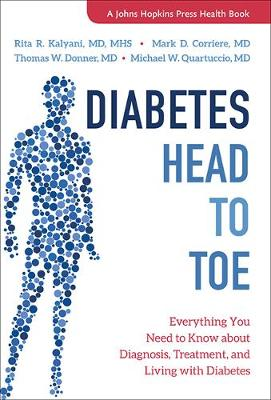 Diabetes Head to Toe: Everything You Need to Know about Diagnosis, Treatment, and Living with Diabetes by Rita R. Kalyani