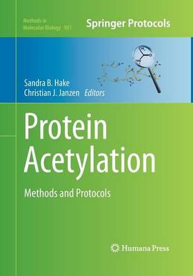 Protein Acetylation by Sandra B Hake
