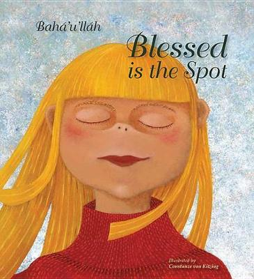 Blessed Is the Spot by Baha'u'llah