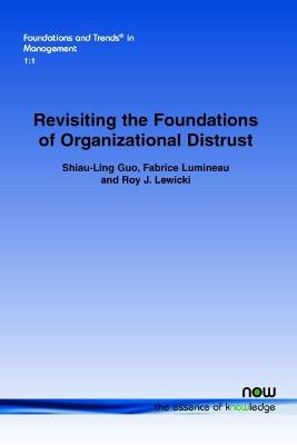 Revisiting the Foundations of Organizational Distrust by Shiau-Ling Guo